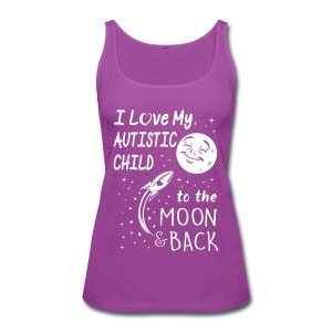 I love my autistic child to the moon back - Women's Premium Tank Top