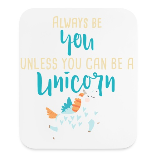 Always Be You or Unicorn - Mouse pad Vertical
