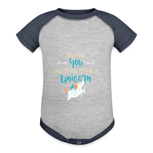 Always Be You or Unicorn - Baby Contrast One Piece