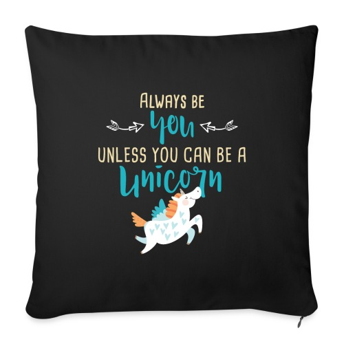 Always Be You or Unicorn - Throw Pillow Cover