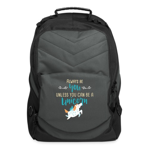 Always Be You or Unicorn - Computer Backpack