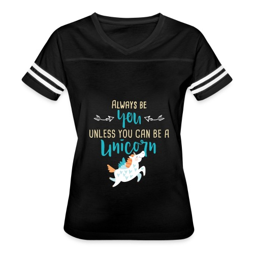 Always Be You or Unicorn - Women's Vintage Sport T-Shirt
