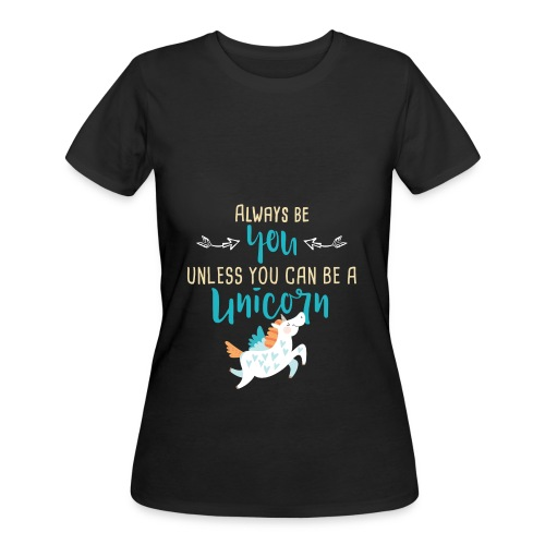 Always Be You or Unicorn - Women's 50/50 T-Shirt