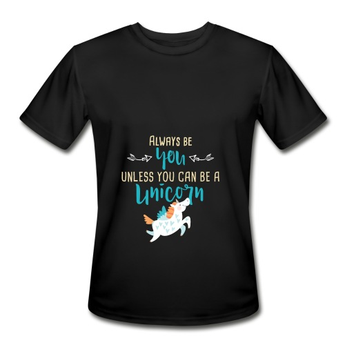 Always Be You or Unicorn - Men's Moisture Wicking Performance T-Shirt