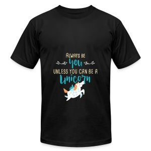 Always Be You or Unicorn - Men's Fine Jersey T-Shirt