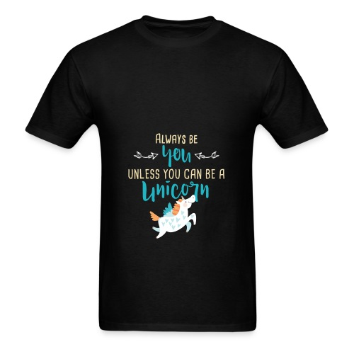 Always Be You or Unicorn - Men's T-Shirt