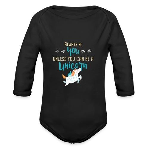 Always Be You or Unicorn - Organic Long Sleeve Baby Bodysuit