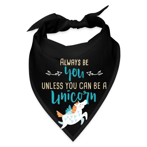 Always Be You or Unicorn - Bandana