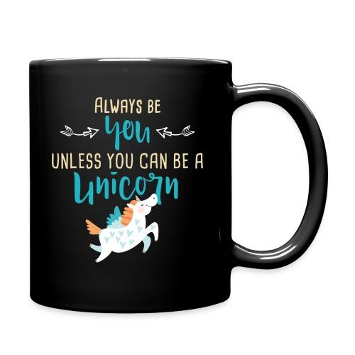 Always Be You or Unicorn - Full Color Mug