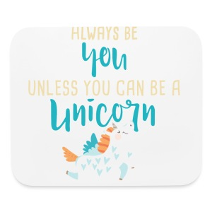 Always Be You or Unicorn - Mouse pad Horizontal