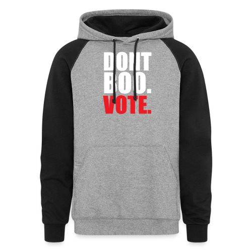 Obama Dont Boo Vote Deluxe Tee W - Colorblock Hoodie