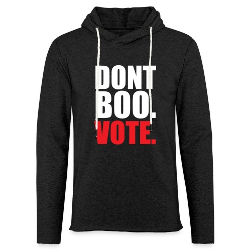 Obama Dont Boo Vote Deluxe Tee W - Unisex Lightweight Terry Hoodie
