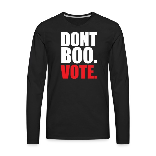 Obama Dont Boo Vote Deluxe Tee W - Men's Premium Long Sleeve T-Shirt