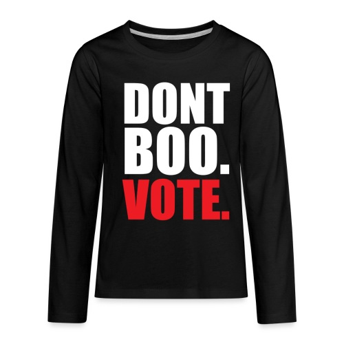 Obama Dont Boo Vote Deluxe Tee W - Kids' Premium Long Sleeve T-Shirt