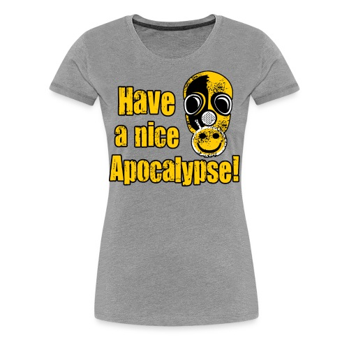 Have a Nice Apocalypse! - Women's Premium T-Shirt