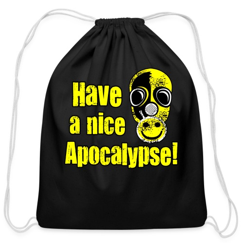 Have a Nice Apocalypse! - Cotton Drawstring Bag