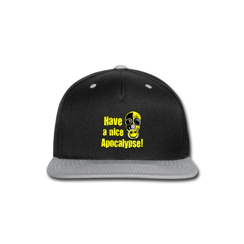 Have a Nice Apocalypse! - Snap-back Baseball Cap