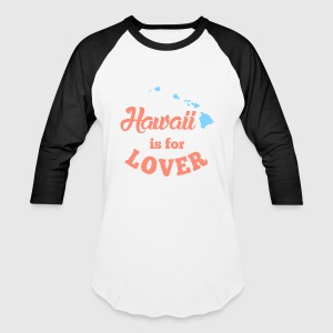 Hawaii Is For Lover T-Shirts - Baseball T-Shirt