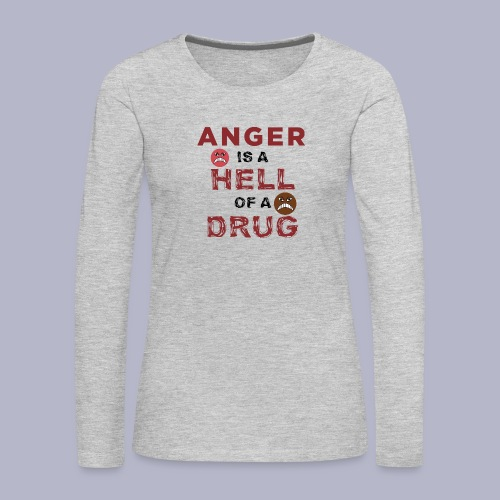 ~HOD~ ANGER - Women's Premium Long Sleeve T-Shirt