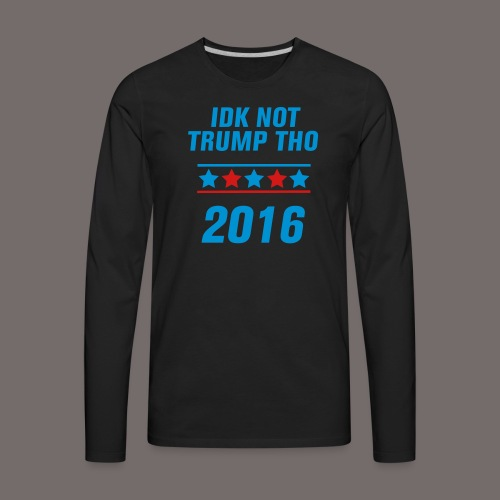 Not Trump tee  - Men's Premium Long Sleeve T-Shirt