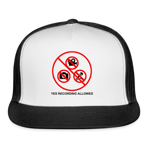 Yes Recording Allowed - Trucker Cap