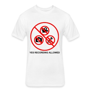 Yes Recording Allowed - Fitted Cotton/Poly T-Shirt by Next Level