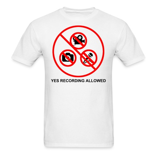 Yes Recording Allowed - Men's T-Shirt