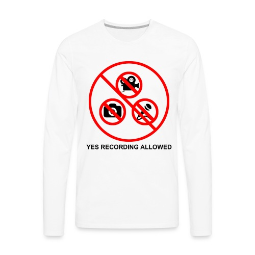 Yes Recording Allowed - Men's Premium Long Sleeve T-Shirt