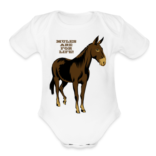 Mules Are For Life! - Kid's - Organic Short Sleeve Baby Bodysuit