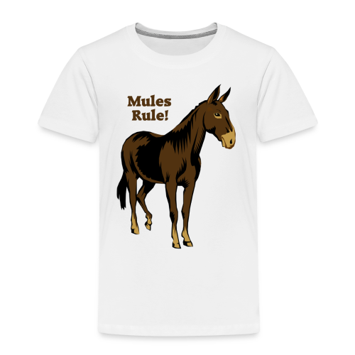 Mules Rule! - Kid's - Toddler Premium T-Shirt