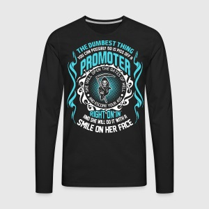 The Dumbest Thing You Can Possibly Do is Piss Off  - Men's Premium Long Sleeve T-Shirt