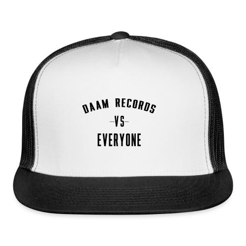 DAAM Records Vs Everyone T-shirt - Trucker Cap