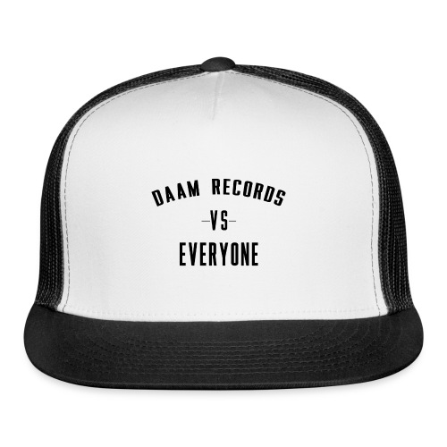 DAAM Records Vs Everyone T-shirt - Trucker Cap