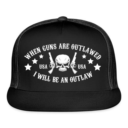 I Will Be An Outlaw - Trucker Cap