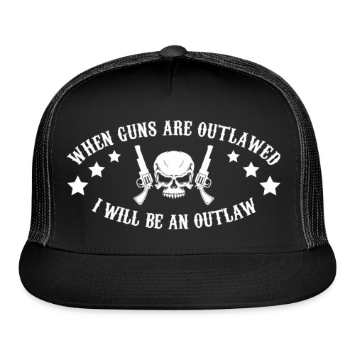 I Will Be An Outlaw - Trucker Cap
