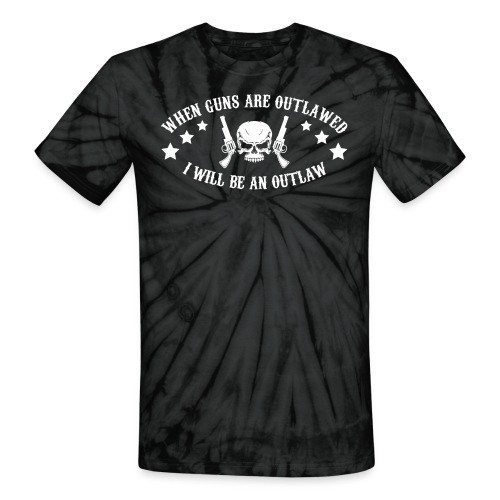 I Will Be An Outlaw - Unisex Tie Dye T-Shirt