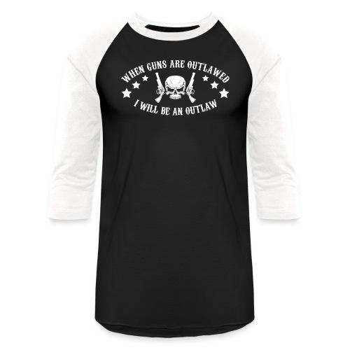 I Will Be An Outlaw - Baseball T-Shirt
