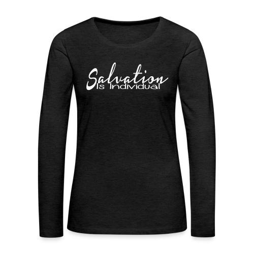 Salvation is Individual - Women's Premium Long Sleeve T-Shirt