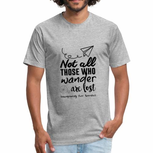 Not All Who Wander Are Lost (Mens) - Fitted Cotton/Poly T-Shirt by Next Level