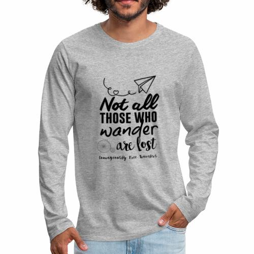 Not All Who Wander Are Lost (Mens) - Men's Premium Long Sleeve T-Shirt