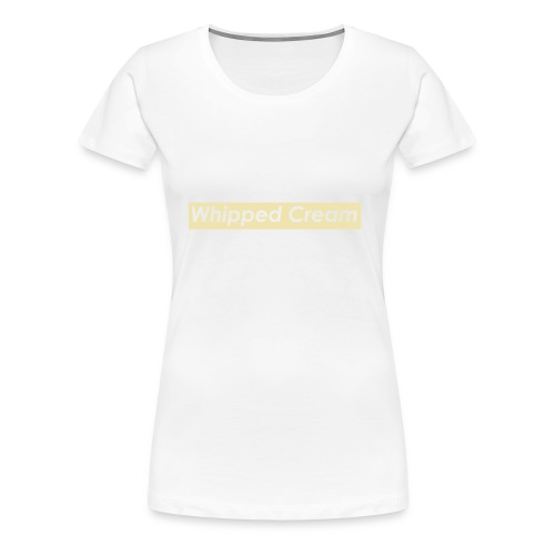Whipped Cream - Women's Premium T-Shirt