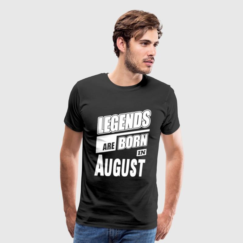 Legends Born In August - Men's Premium T-Shirt