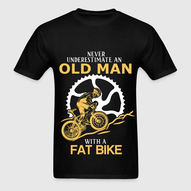 Never Underestimate An Old Man With A Fat Bike T-Shirts - Men's T-Shirt