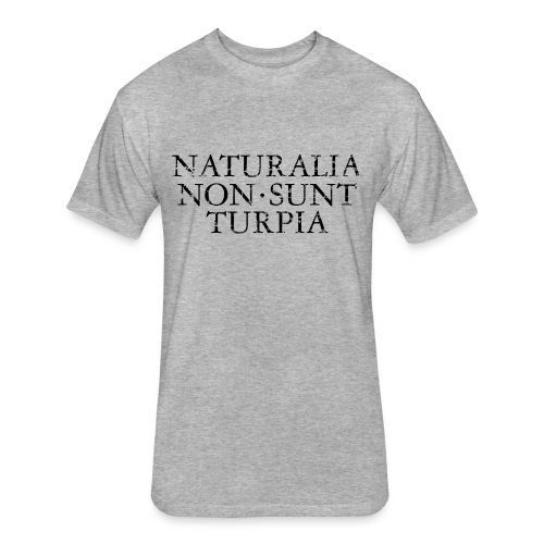 Naturalia Non Sunt Turpia (Vintage Black) S-5X T-Shirt - Fitted Cotton/Poly T-Shirt by Next Level