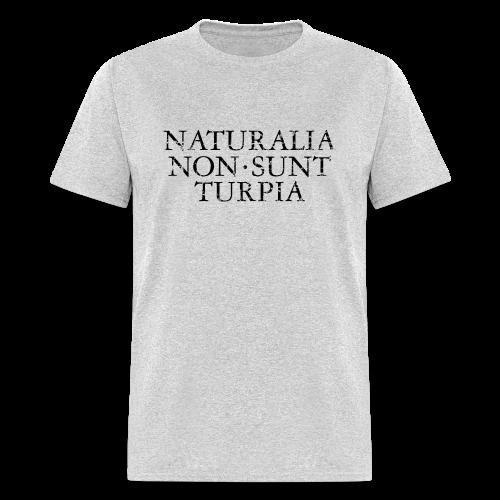 Naturalia Non Sunt Turpia (Vintage Black) S-5X T-Shirt - Men's T-Shirt