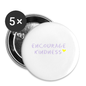 Encourage Kindness - Small Buttons