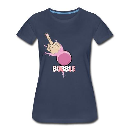 Bubble Fck #1 - Women's Premium T-Shirt