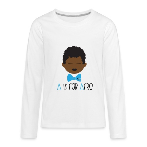 A is for Afro Tshirt - Toddler - Kids' Premium Long Sleeve T-Shirt