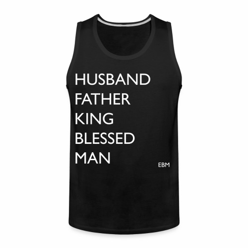 Husband Father King Blessed Black Man African American Men's Father's Day Quotes T-shirt Clothing by Stephanie Lahart. - Men's Premium Tank