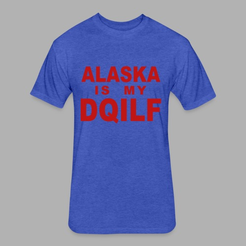 Alaska is my DQILF Women's T-Shirt by American Apparel - Fitted Cotton/Poly T-Shirt by Next Level